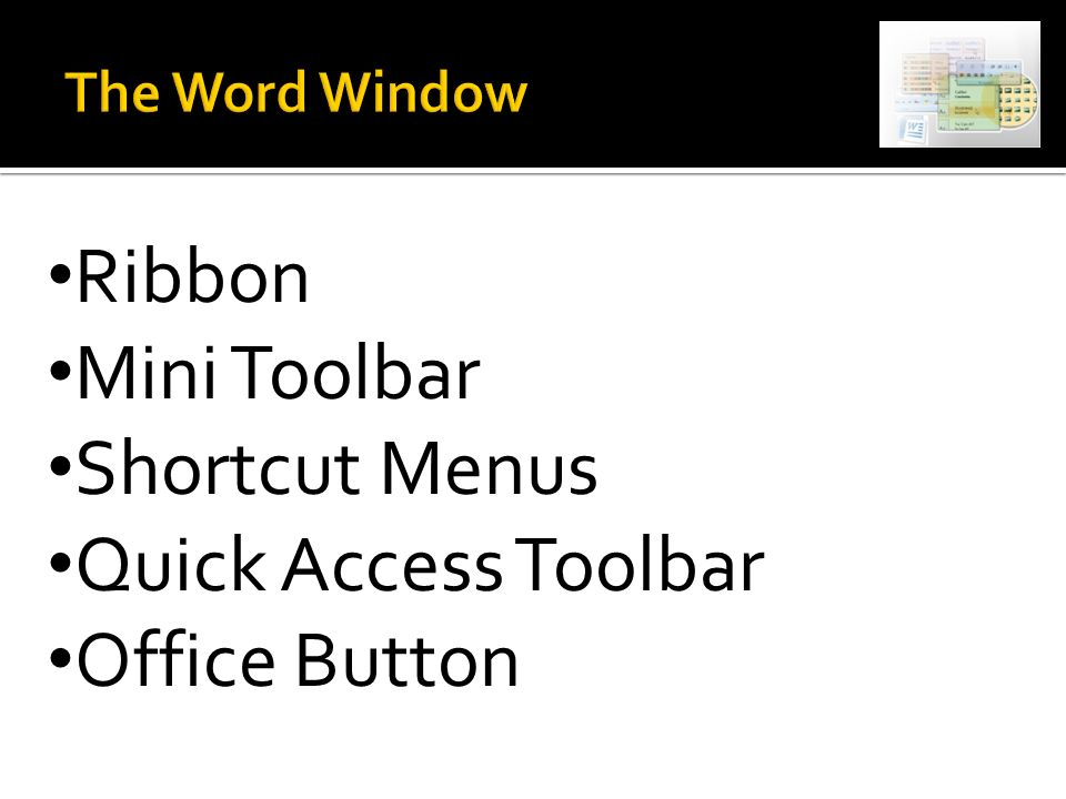 Ribbon Mini Toolbar Shortcut Menus Quick Access Toolbar Office Button