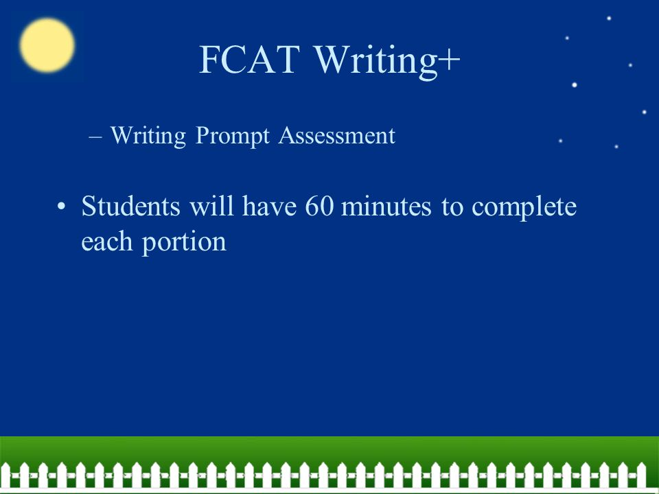 –Writing Prompt Assessment Students will have 60 minutes to complete each portion