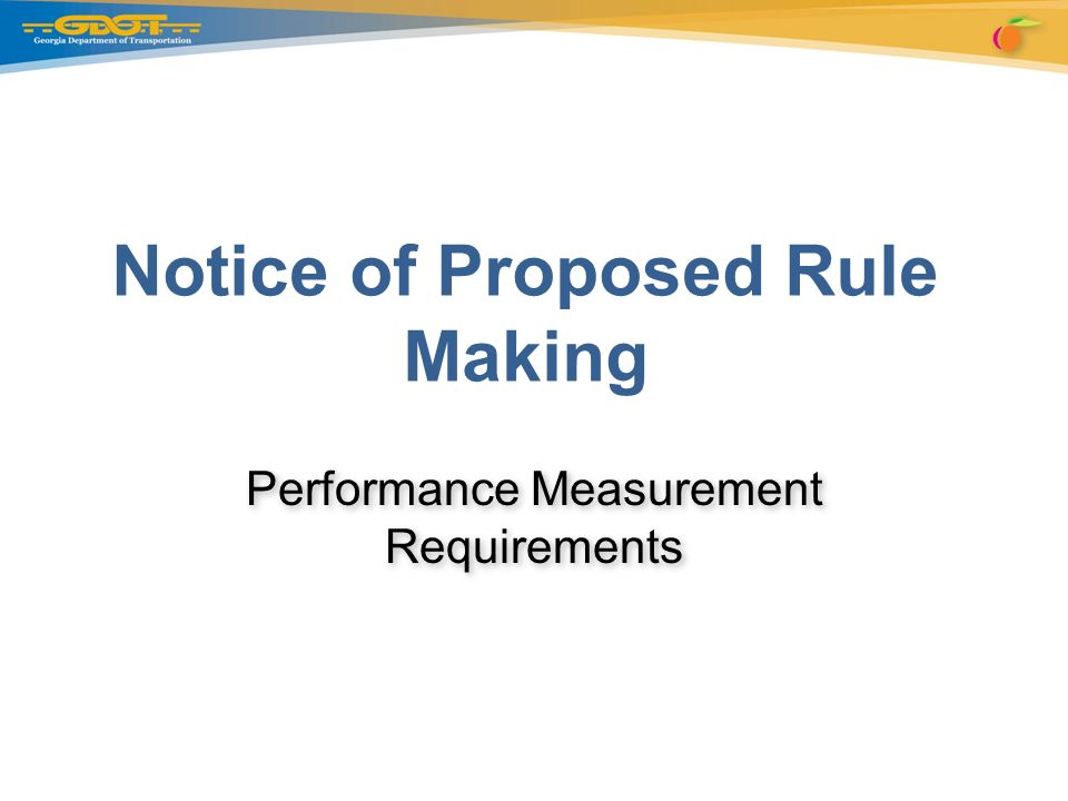 Performance Measurement Requirements Notice of Proposed Rule Making