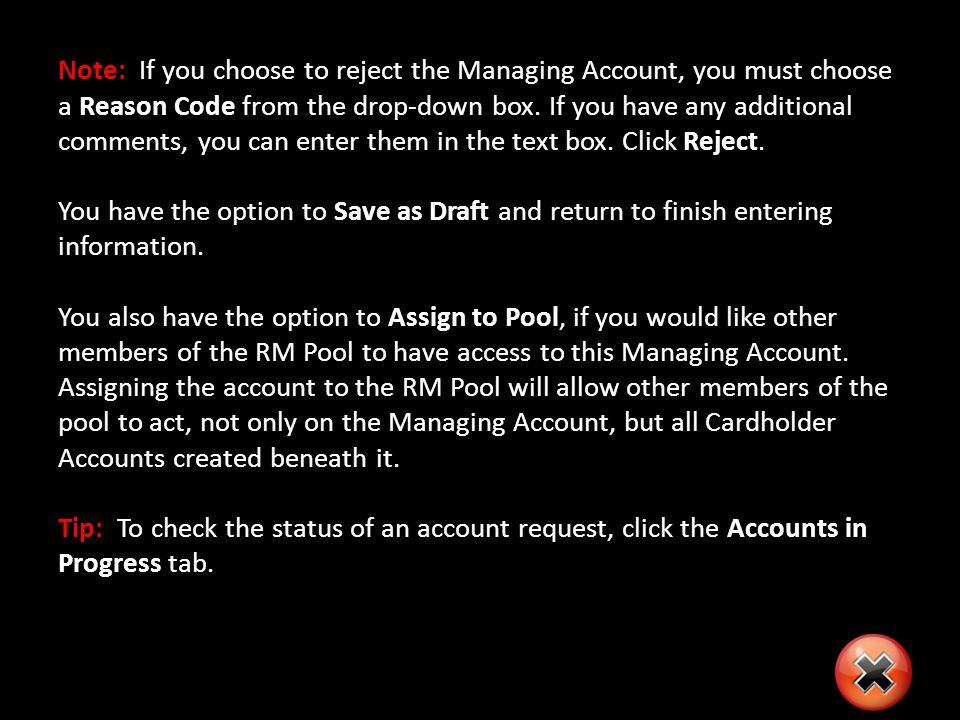 Note: If you choose to reject the Managing Account, you must choose a Reason Code from the drop-down box.