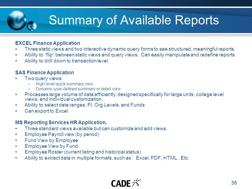 36 Summary of Available Reports EXCEL Finance Application Three static views and two interactive dynamic query forms to see structured, meaningful reports.