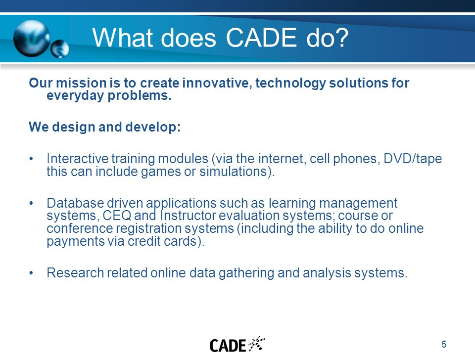 5 What does CADE do.