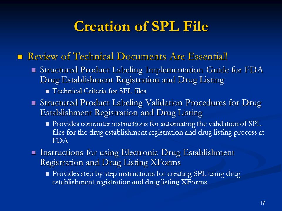 17 Creation of SPL File Review of Technical Documents Are Essential.