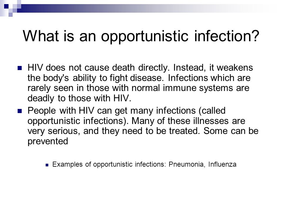 What is an opportunistic infection. HIV does not cause death directly.