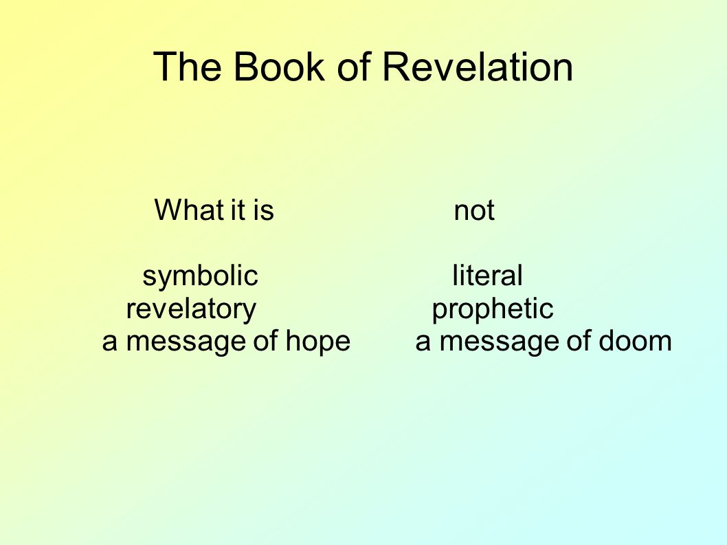 Apocalyptic literature background jewish apocalyptic definition 6 the book of revelation what it is not symbolic literal revelatory prophetic a message of hopea message of doom buycottarizona
