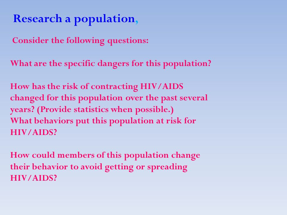 Research a population, Consider the following questions: What are the specific dangers for this population.