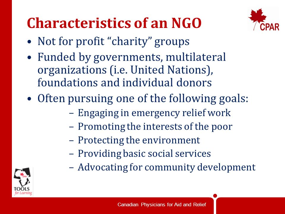 Canadian Physicians for Aid and Relief What is a Non-Governmental Organization (NGO).