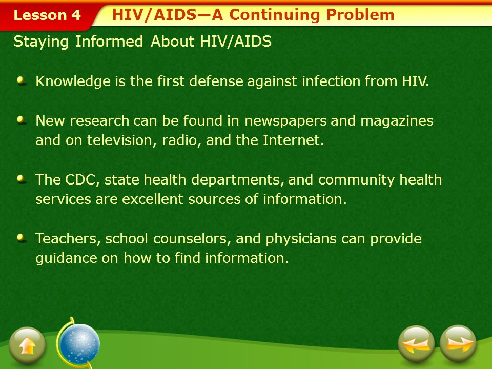 Lesson 4 HIV/AIDS—A Continuing Problem HIV/AIDS: The Global Picture At the end of 2002, an estimated 40 million people worldwide were infected with HIV/AIDS.