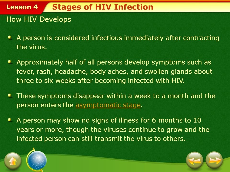 Lesson 4 Lesson Objectives Explain how technologies such as new drug treatments have impacted the health status of individuals with HIV.