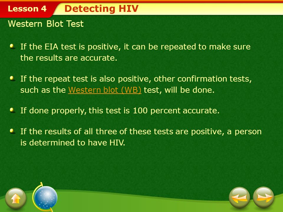 Lesson 4 Detecting HIV Certain Health Conditions Health conditions such as hemophilia, hepatitis, and pregnancy can cause the EIA to give a false positive reading.