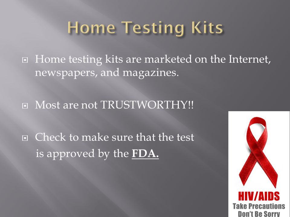  Home testing kits are marketed on the Internet, newspapers, and magazines.
