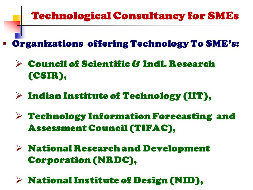  Organizations offering Technology To SME's:  Council of Scientific & Indl.