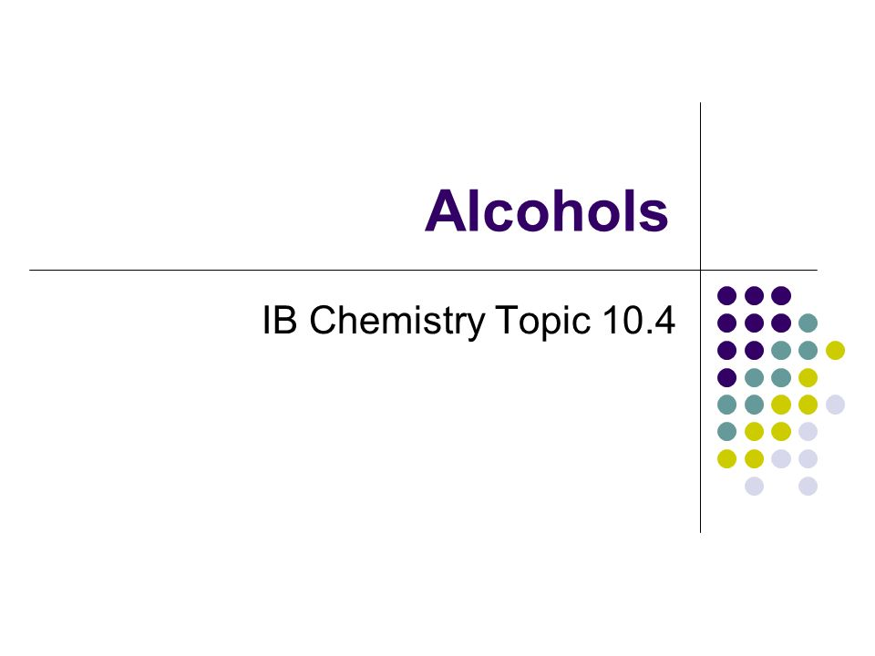 Alcohols IB Chemistry Topic 10.4