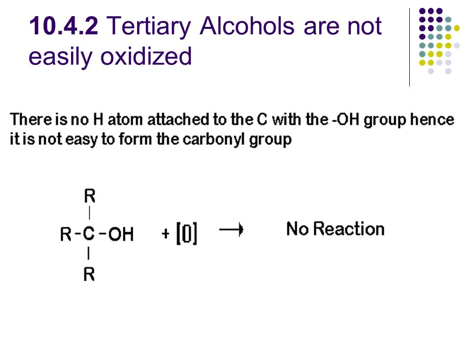 Tertiary Alcohols are not easily oxidized