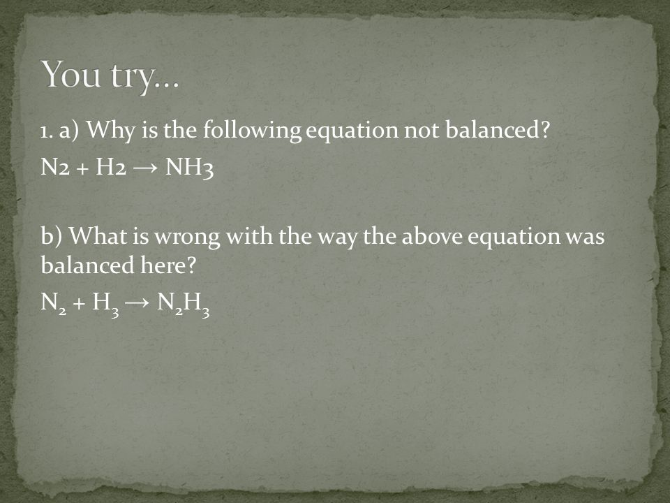 1. a) Why is the following equation not balanced.