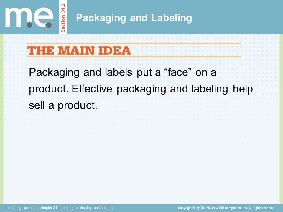 Packaging and labels put a face on a product.