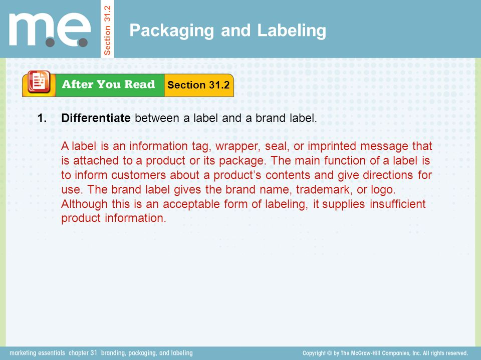 Packaging and Labeling Differentiate between a label and a brand label.