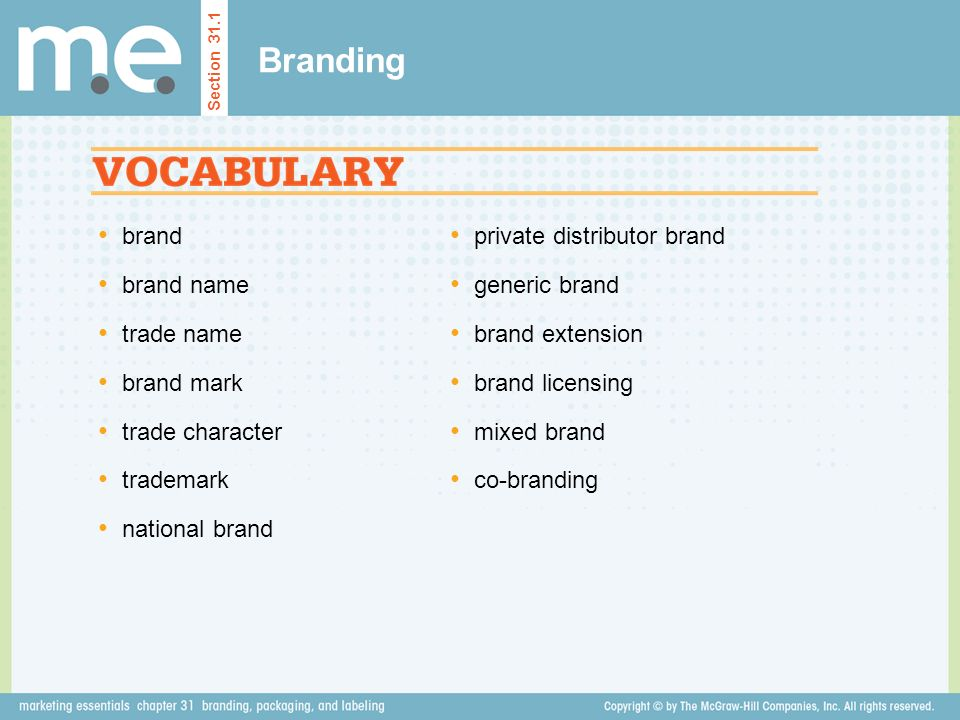 brand brand name trade name brand mark trade character trademark national brand Branding Section 31.1 private distributor brand generic brand brand extension brand licensing mixed brand co-branding