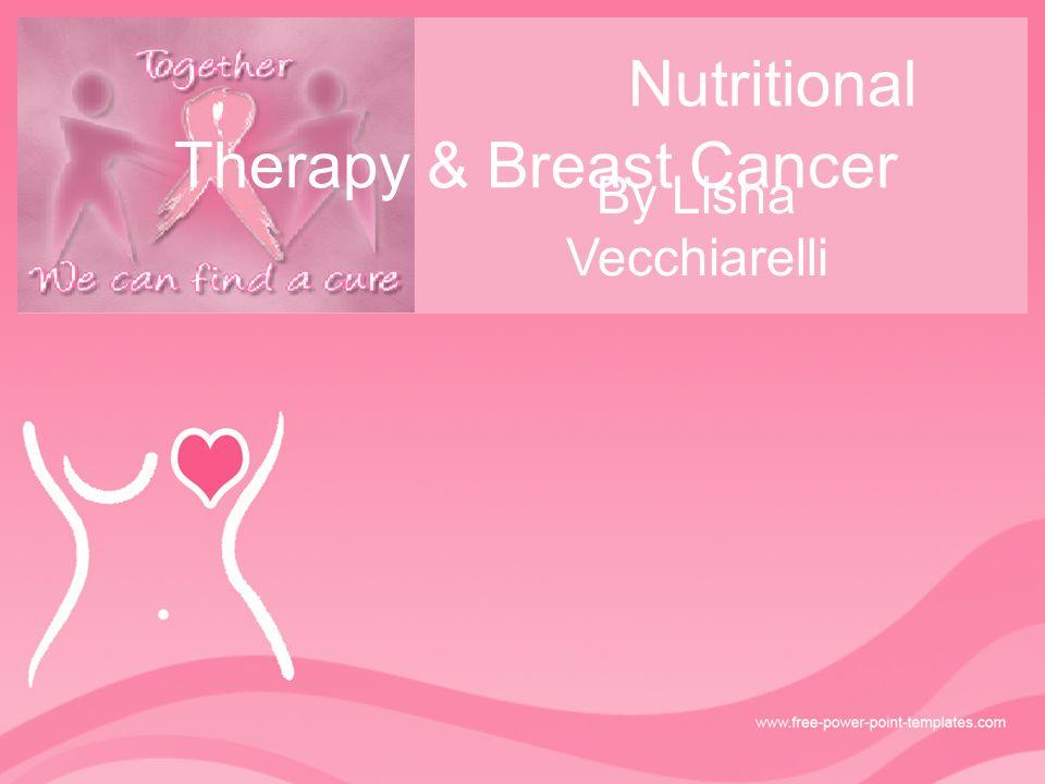 nutritional therapy & breast cancerlisha vecchiarelli. - ppt, Powerpoint templates