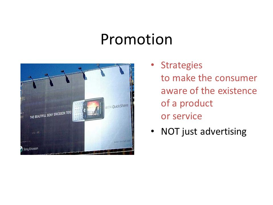 Strategies to make the consumer aware of the existence of a product or service NOT just advertising