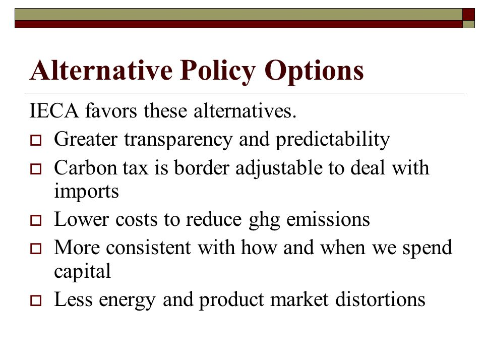 Alternative Policy Options IECA favors these alternatives.