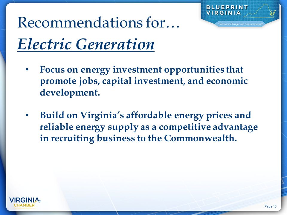 Page 15 Recommendations for… Electric Generation Focus on energy investment opportunities that promote jobs, capital investment, and economic development.