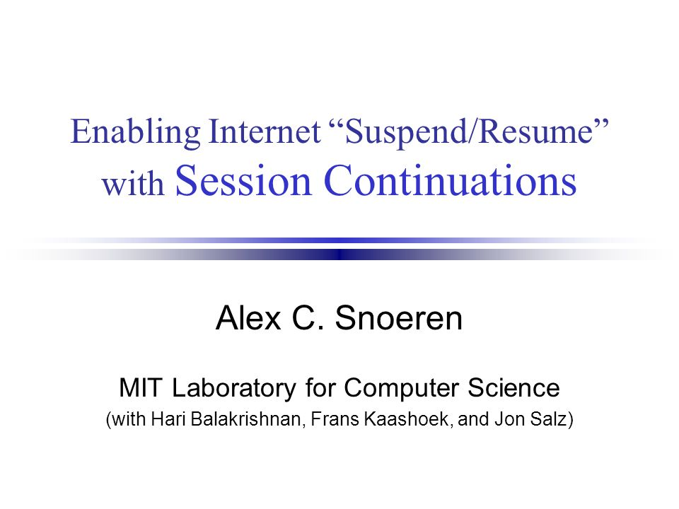 enabling internet suspendresume with session continuations alex c - Computer Science Resume Mit
