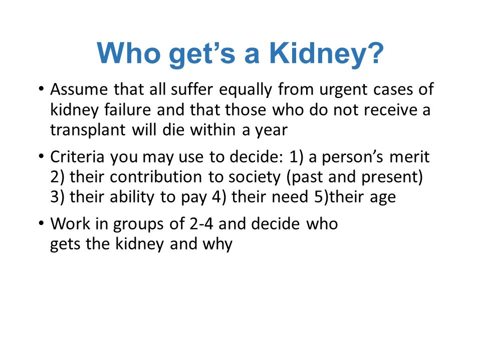 Who get's a Kidney.