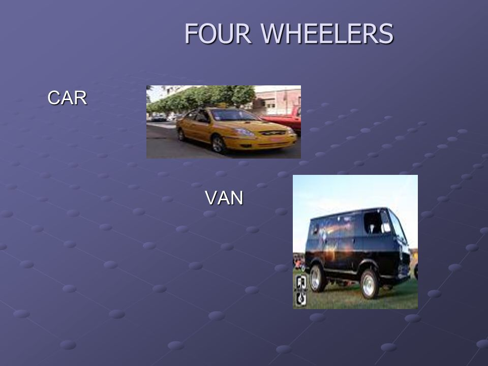 CAR CAR VAN VAN FOUR WHEELERS