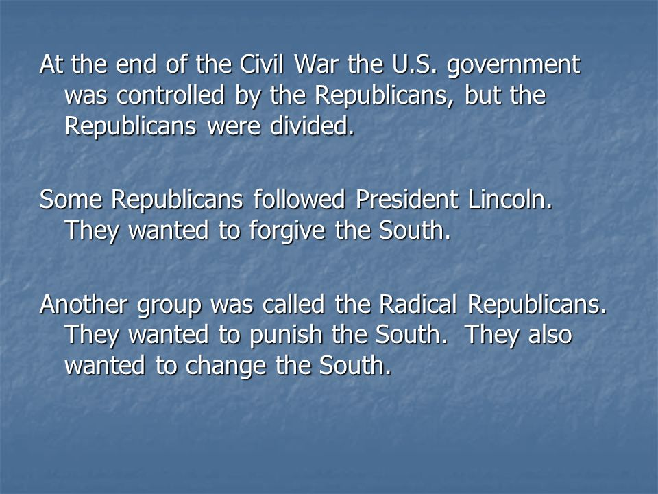 At the end of the Civil War the U.S.