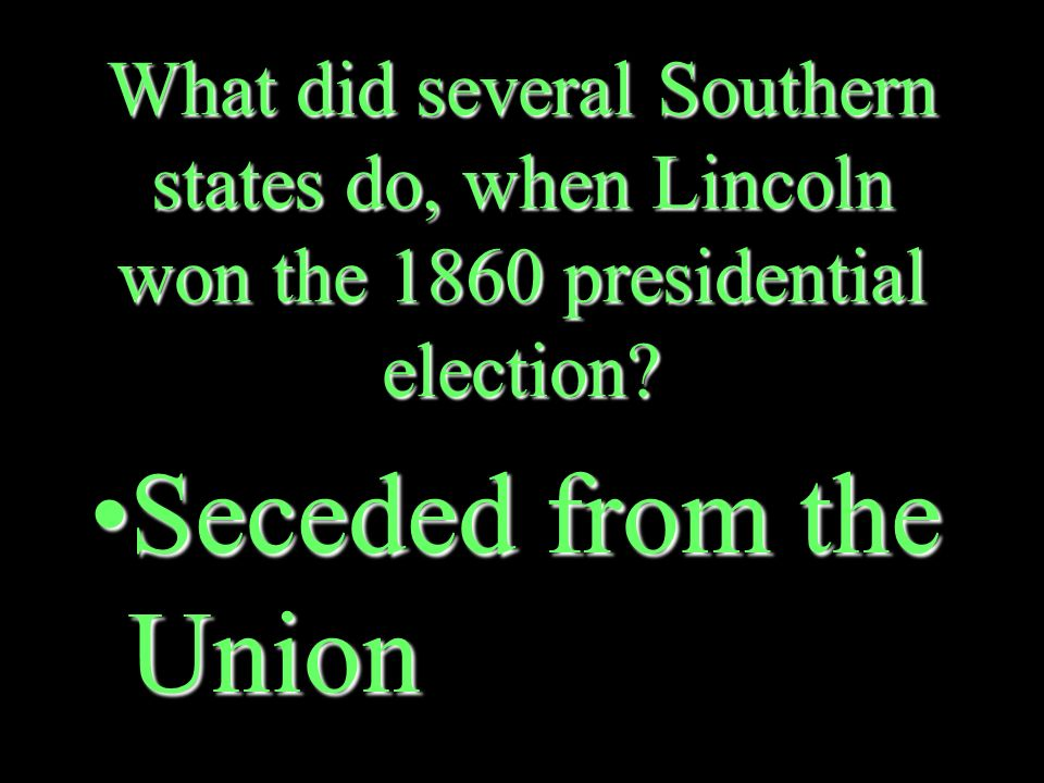 Who did the American people elect as president in 1860 Abraham LincolnAbraham Lincoln