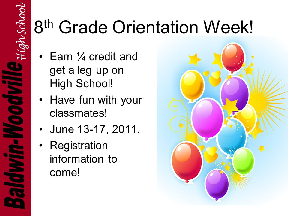 8 th Grade Orientation Week. Earn ¼ credit and get a leg up on High School.