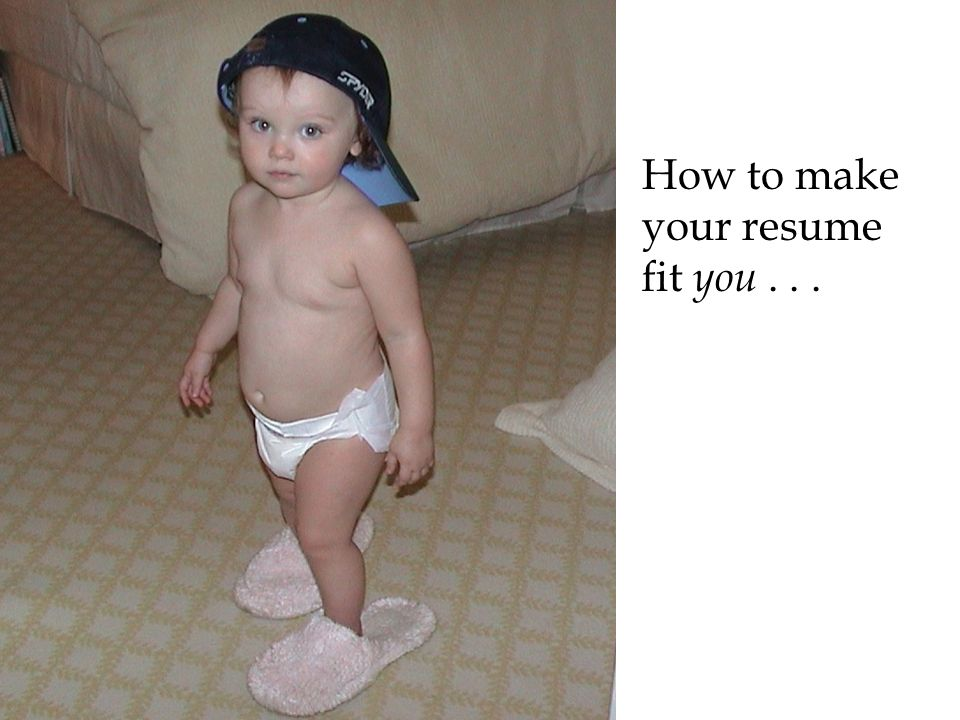 How to make your resume fit you...