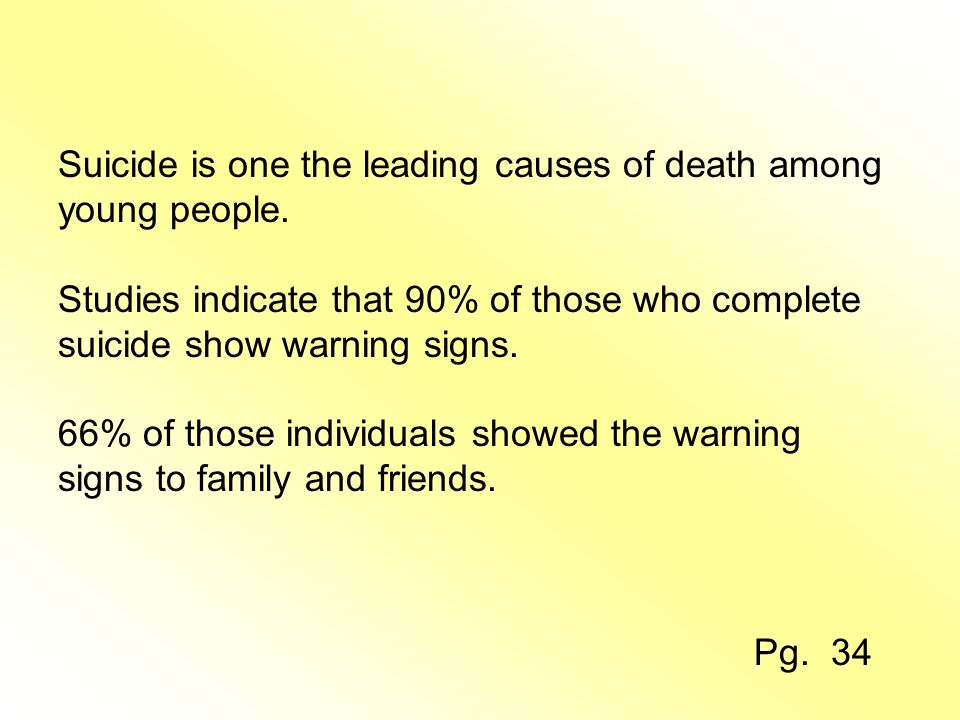 Suicide is one the leading causes of death among young people.
