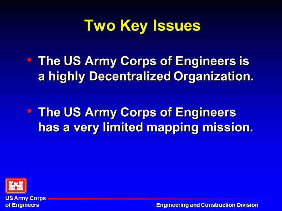 2 Engineering And Construction Division Us Army Corps Of Engineers Two Key Issues The Us