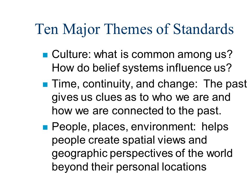 Ten Major Themes of Standards n Culture: what is common among us.