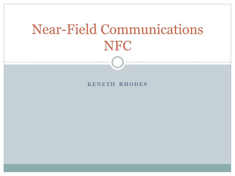 KENETH RHODES Near-Field Communications NFC