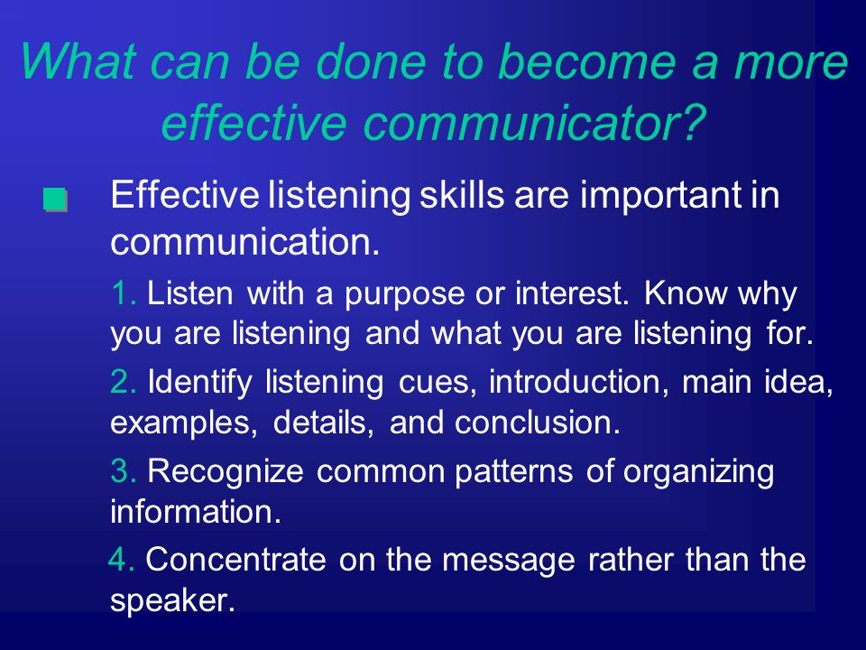 What can be done to become a more effective communicator.