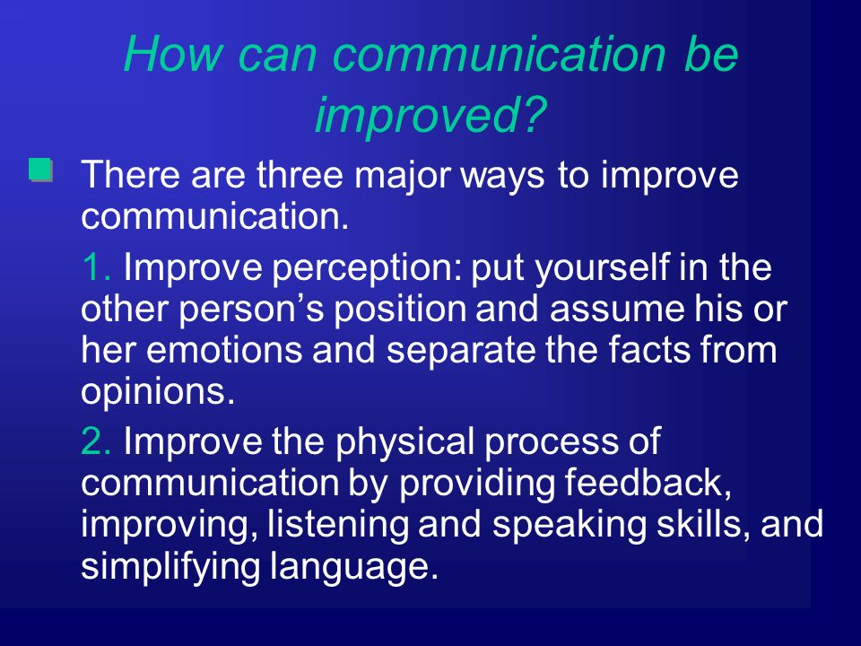 There are three major ways to improve communication.
