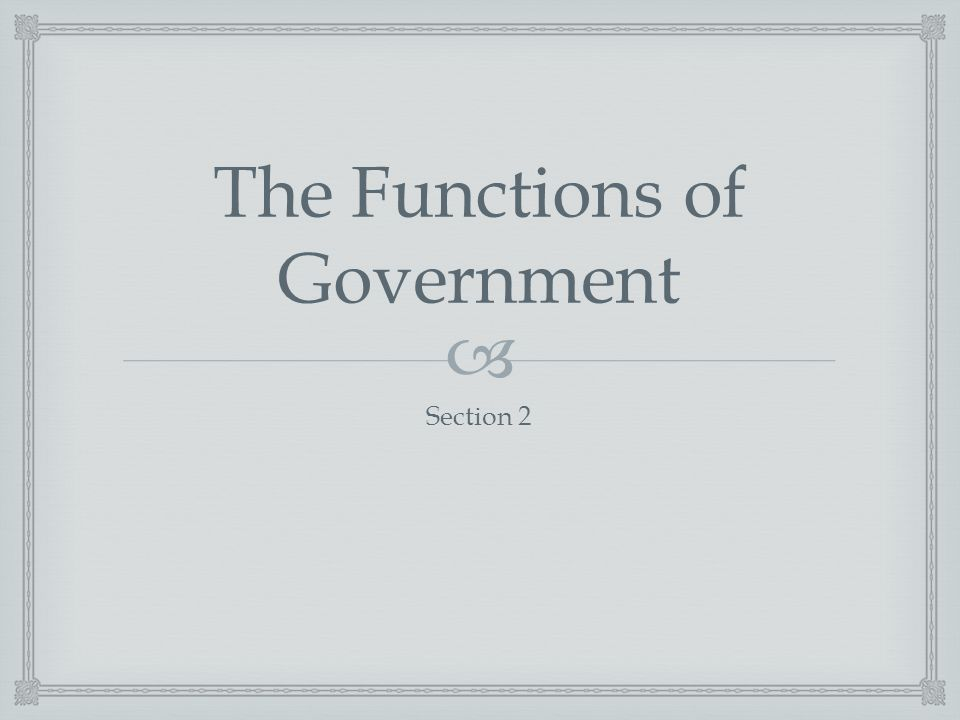  The Functions of Government Section 2