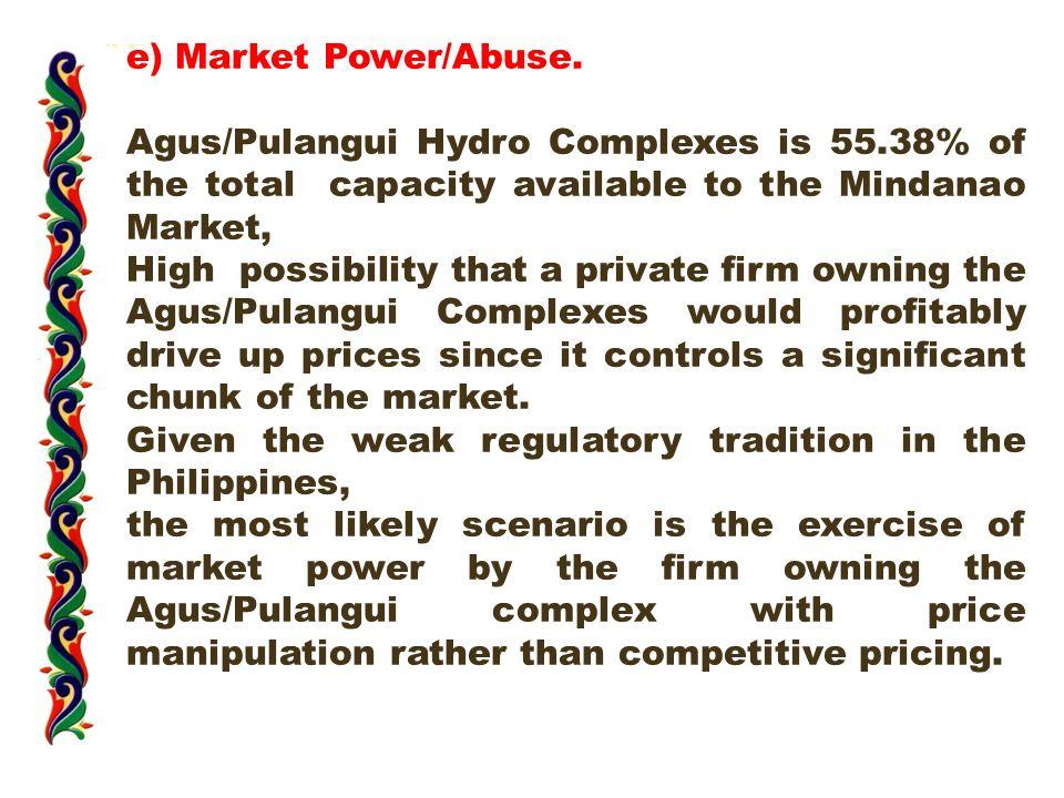 e) Market Power/Abuse.