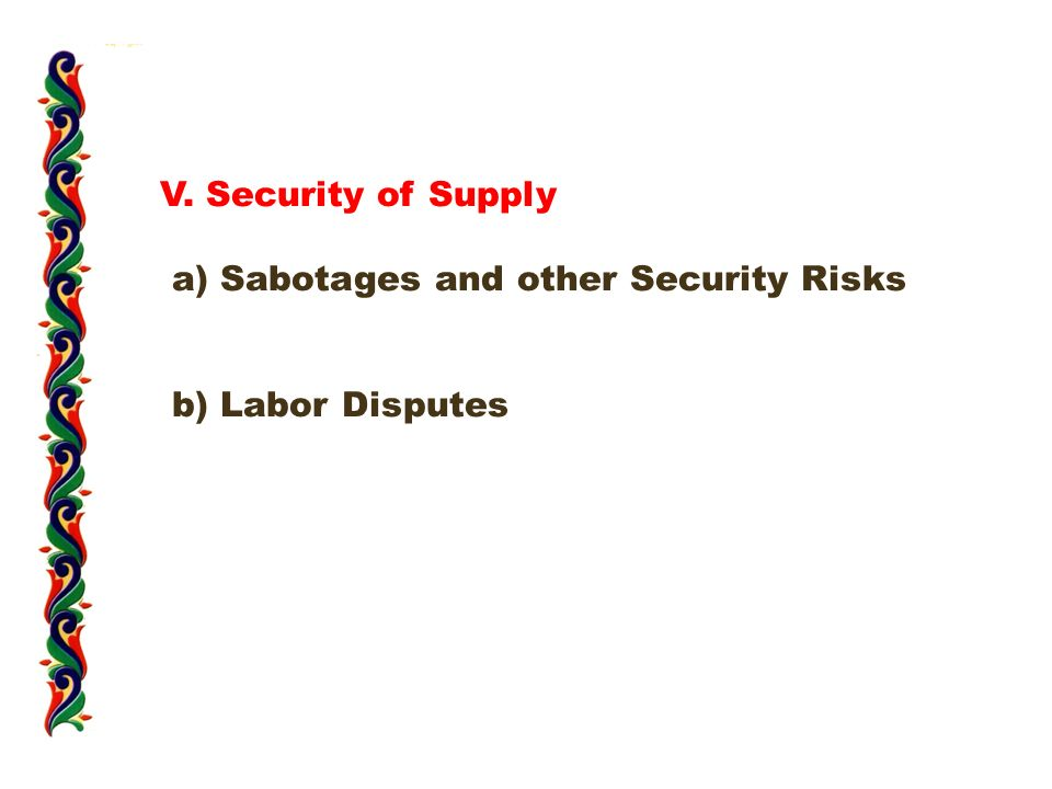 V. Security of Supply a) Sabotages and other Security Risks b) Labor Disputes