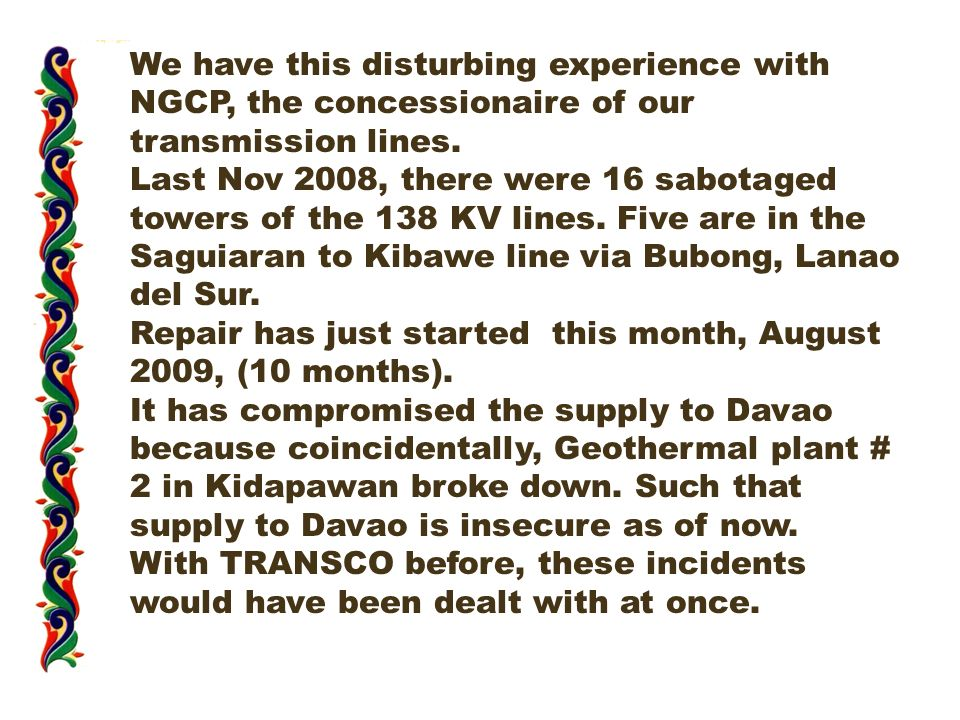 We have this disturbing experience with NGCP, the concessionaire of our transmission lines.