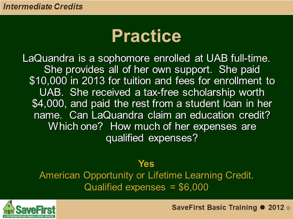 SaveFirst Basic Training ● 2012 © Practice LaQuandra is a sophomore enrolled at UAB full-time.