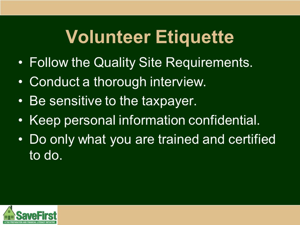 Volunteer Etiquette Follow the Quality Site Requirements.