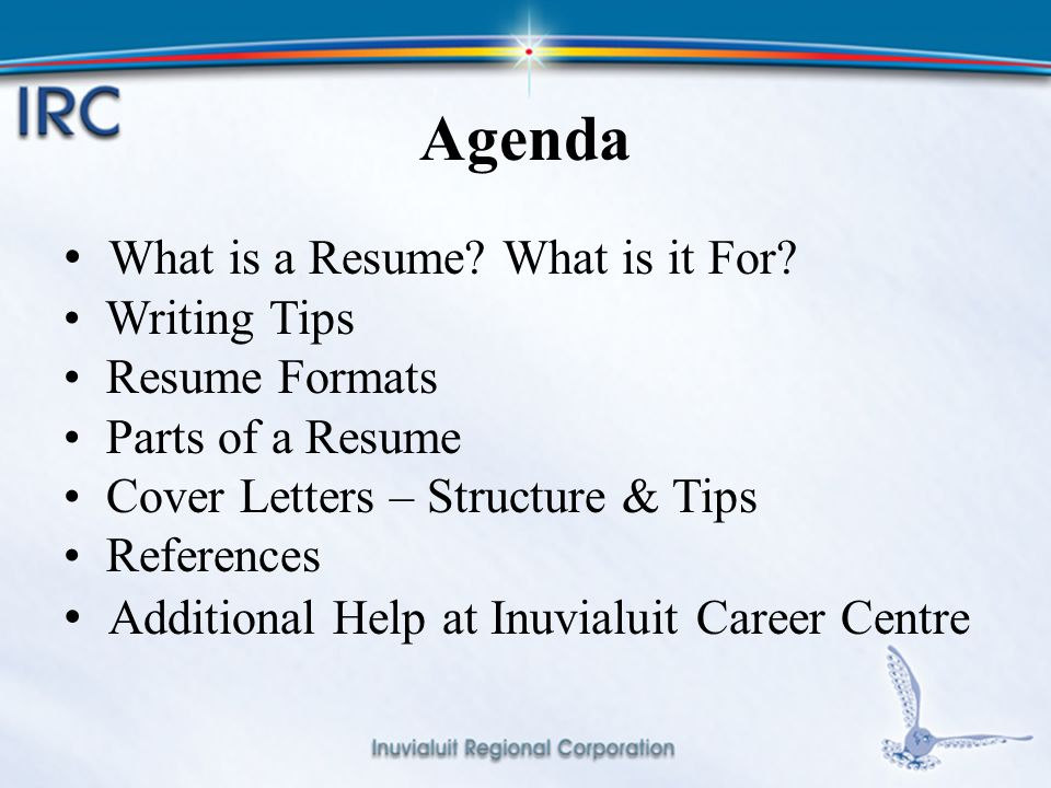 2 Agenda What is a Resume. What is it For.