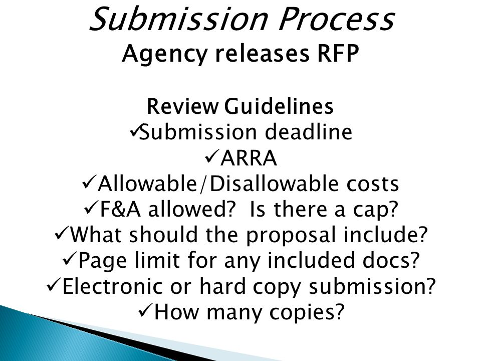 Submission Process Agency releases RFP Review Guidelines Submission deadline ARRA Allowable/Disallowable costs F&A allowed.