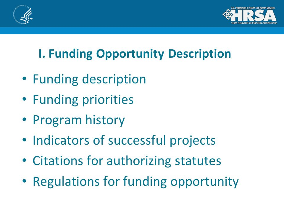 Funding description Funding priorities Program history Indicators of successful projects Citations for authorizing statutes Regulations for funding opportunity I.