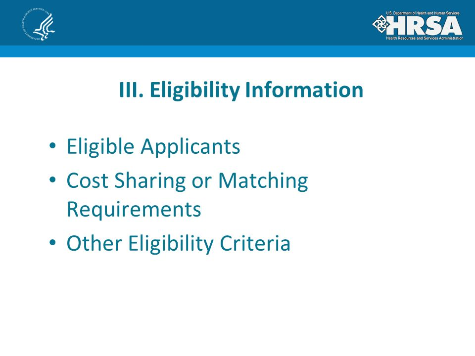 Eligible Applicants Cost Sharing or Matching Requirements Other Eligibility Criteria III.