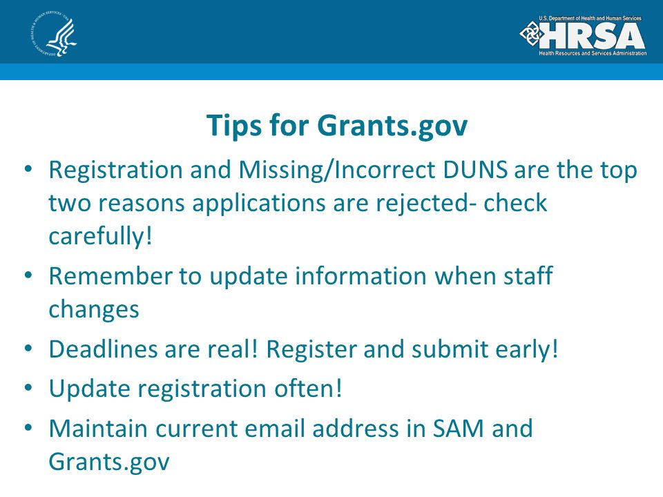 Registration and Missing/Incorrect DUNS are the top two reasons applications are rejected- check carefully.